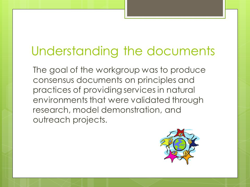 Mission and Key Principles for Providing Early Intervention Services in Natural Environments 6.