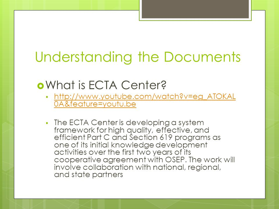 Understanding the Documents  What is ECTA Center.