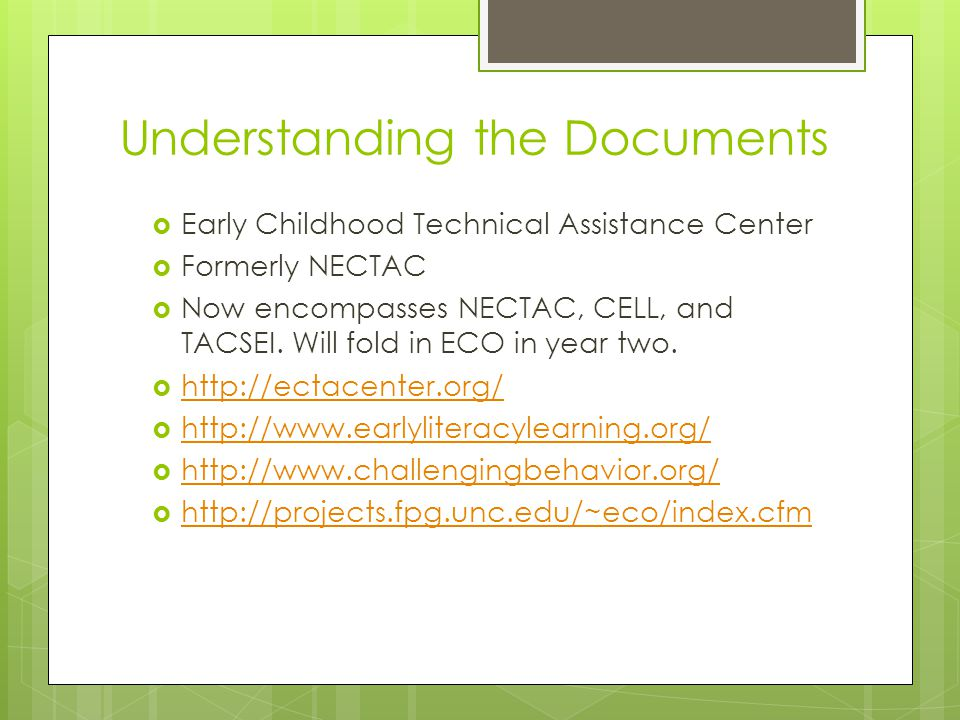 Understanding the Documents  Early Childhood Technical Assistance Center  Formerly NECTAC  Now encompasses NECTAC, CELL, and TACSEI.