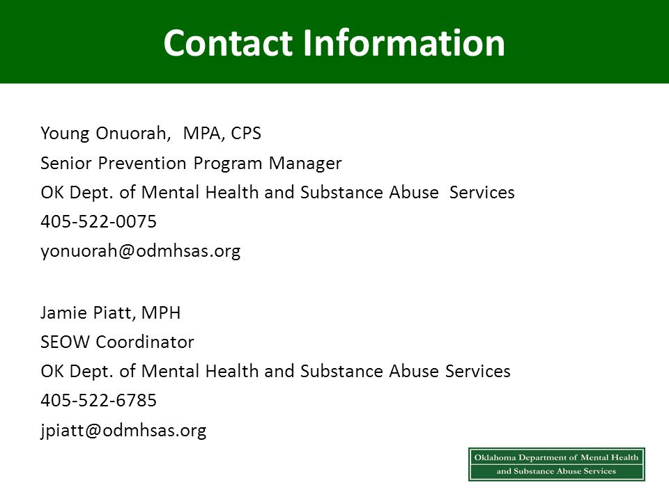 Contact Information Young Onuorah, MPA, CPS Senior Prevention Program Manager OK Dept.