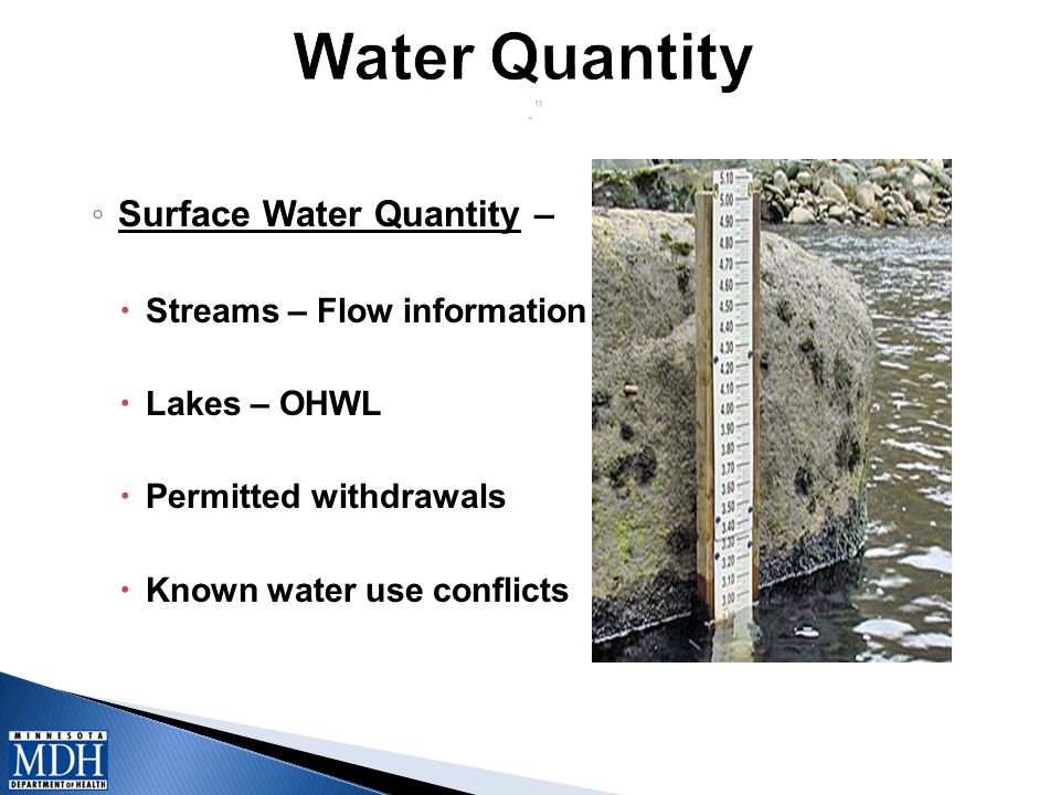 . ◦ Surface Water Quantity –  Streams – Flow information  Lakes – OHWL  Permitted withdrawals  Known water use conflicts