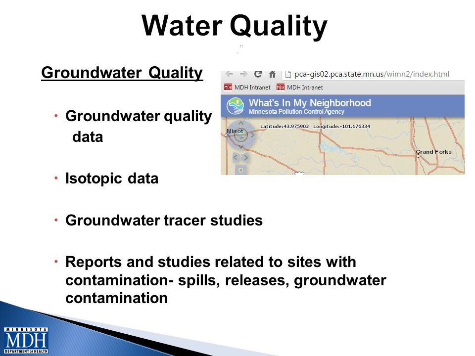 . Groundwater Quality  Groundwater quality data  Isotopic data  Groundwater tracer studies  Reports and studies related to sites with contamination- spills, releases, groundwater contamination