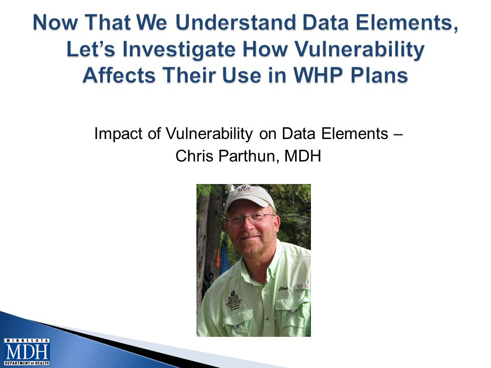 Impact of Vulnerability on Data Elements – Chris Parthun, MDH