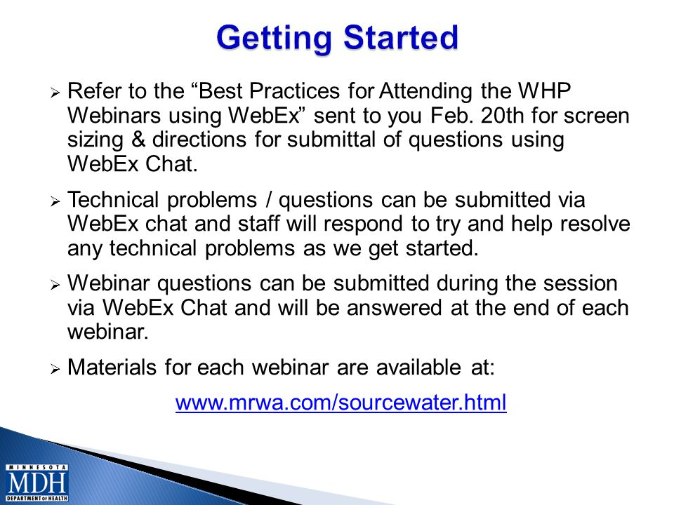  Refer to the Best Practices for Attending the WHP Webinars using WebEx sent to you Feb.