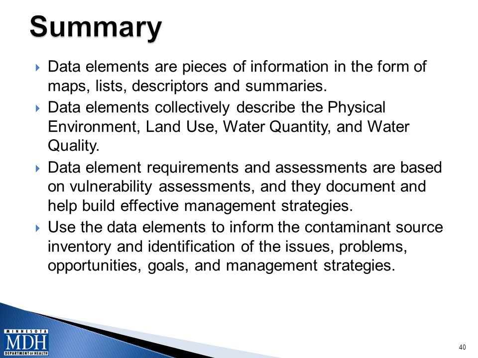  Data elements are pieces of information in the form of maps, lists, descriptors and summaries.