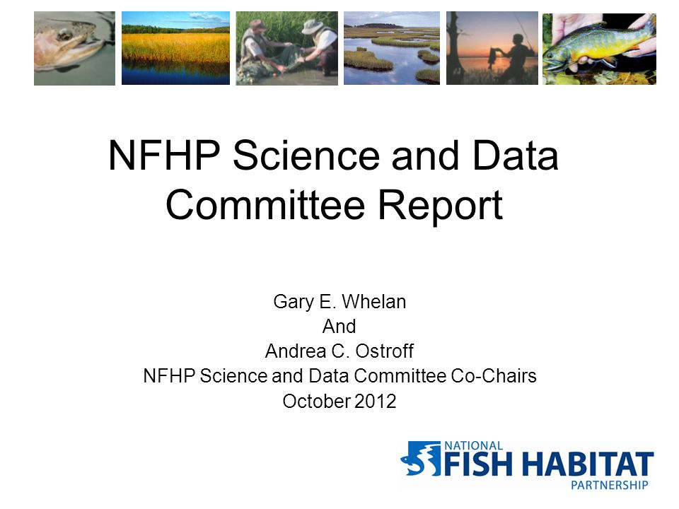NFHP Science and Data Committee Report Gary E. Whelan And Andrea C.