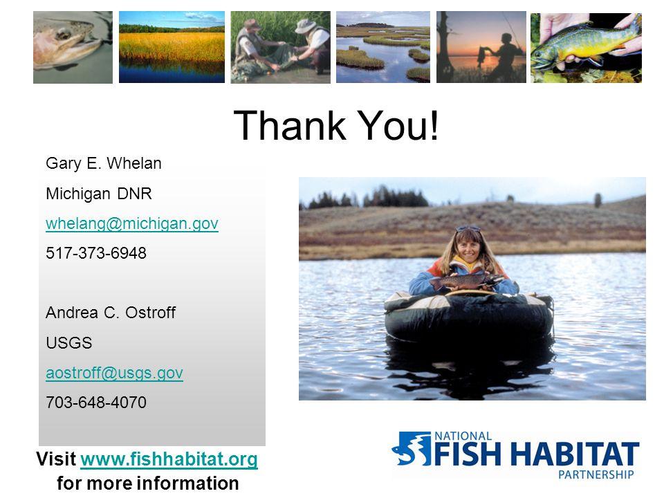 Thank You. Visit www.fishhabitat.org for more informationwww.fishhabitat.org Gary E.