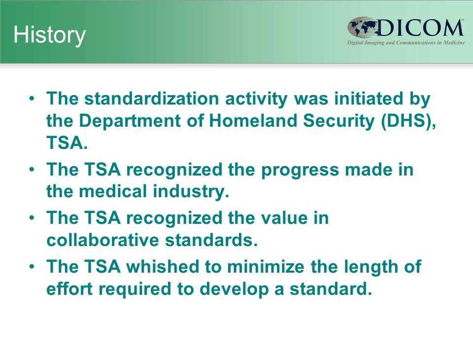 History The standardization activity was initiated by the Department of Homeland Security (DHS), TSA.