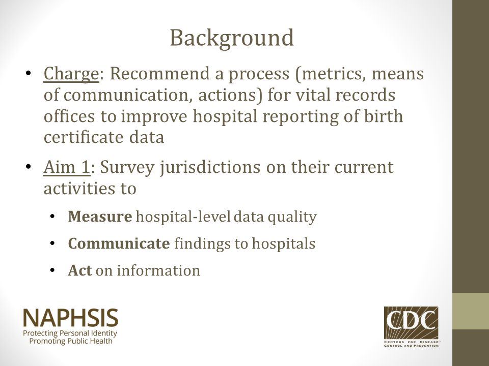 Charge: Recommend a process (metrics, means of communication, actions) for vital records offices to improve hospital reporting of birth certificate da
