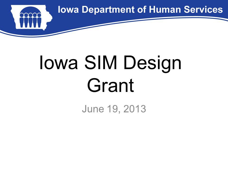 Iowa SIM Design Grant June 19, 2013