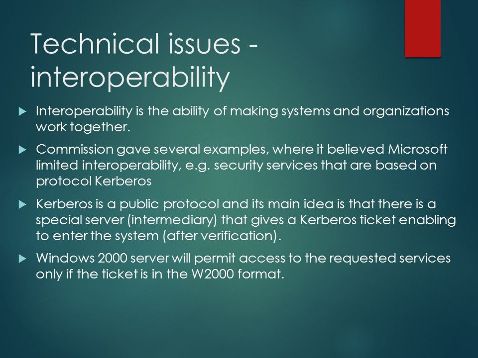 Technical issues - interoperability  Interoperability is the ability of making systems and organizations work together.  Commission gave several exa