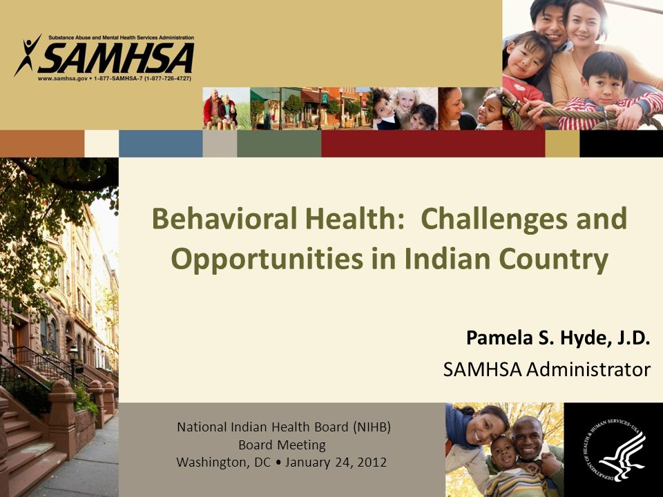 Behavioral Health: Challenges and Opportunities in Indian Country Pamela S.