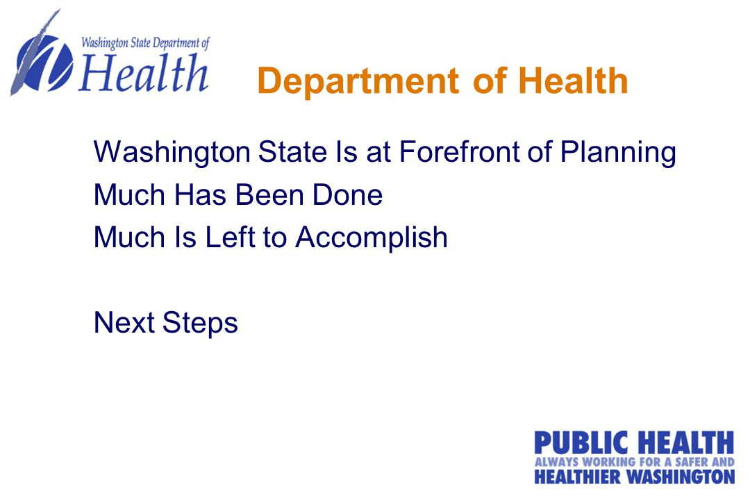 Department of Health Washington State Is at Forefront of Planning Much Has Been Done Much Is Left to Accomplish Next Steps