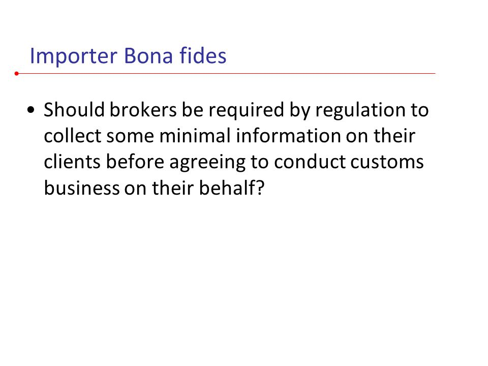 Proposed regulations Internal consultations –Several meetings per week between Broker Management Branch and RR attorneys –Consulting port personnel and other relevant parties Economic analysis required Legal reviews within CBP; and DHS, Treasury, and/or OMB reviews could alter course