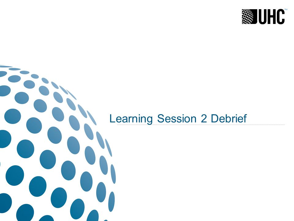 ™ Learning Session 2 Debrief