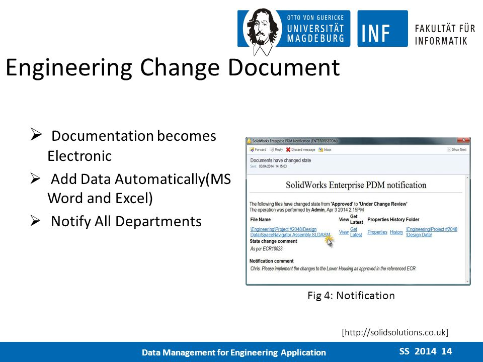 Engineering Change Document  Documentation becomes Electronic  Add Data Automatically(MS Word and Excel)  Notify All Departments SS 2014 14 Data Management for Engineering Application [http://solidsolutions.co.uk] Fig 4: Notification