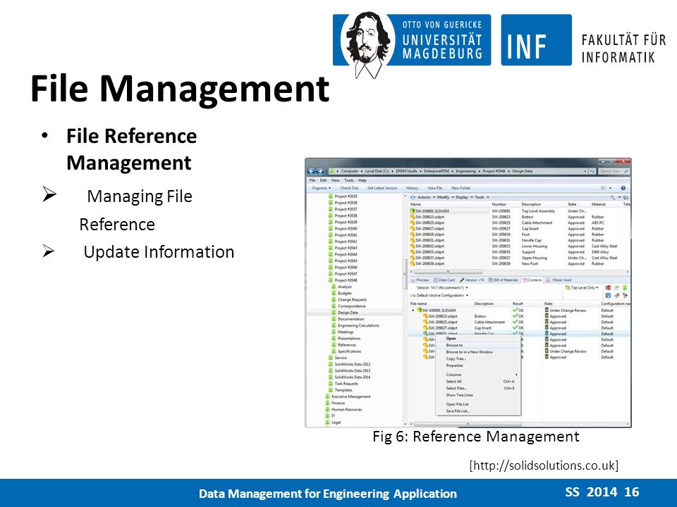 File Management File Reference Management  Managing File Reference  Update Information SS 2014 16 Data Management for Engineering Application [http://solidsolutions.co.uk] Fig 6: Reference Management