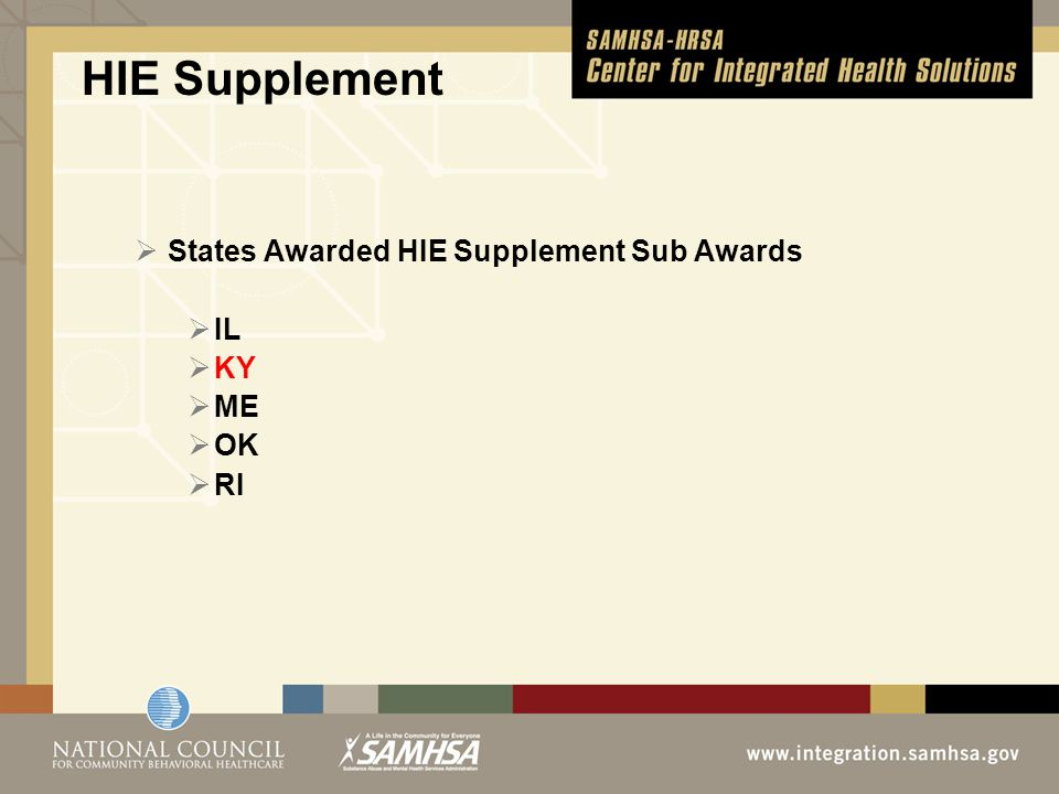 HIE Supplement  States Awarded HIE Supplement Sub Awards  IL  KY  ME  OK  RI
