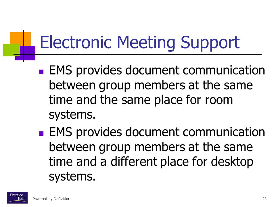 Powered by DeSiaMore28 Electronic Meeting Support EMS provides document communication between group members at the same time and the same place for ro