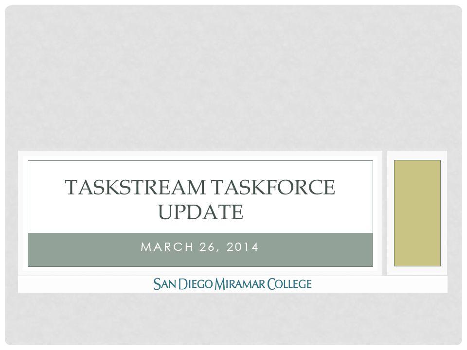 MARCH 26, 2014 TASKSTREAM TASKFORCE UPDATE
