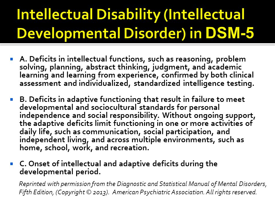  A. Deficits in intellectual functions, such as reasoning, problem solving, planning, abstract thinking, judgment, and academic learning and learning