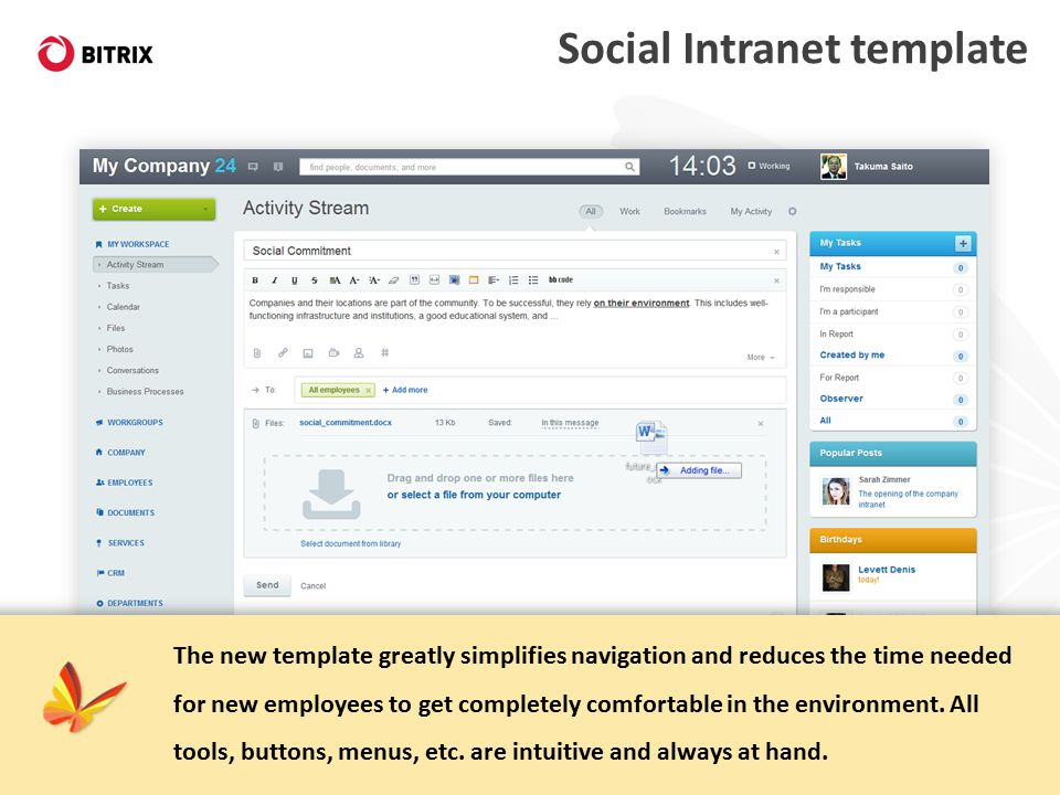 Social Intranet template The new template greatly simplifies navigation and reduces the time needed for new employees to get completely comfortable in the environment.