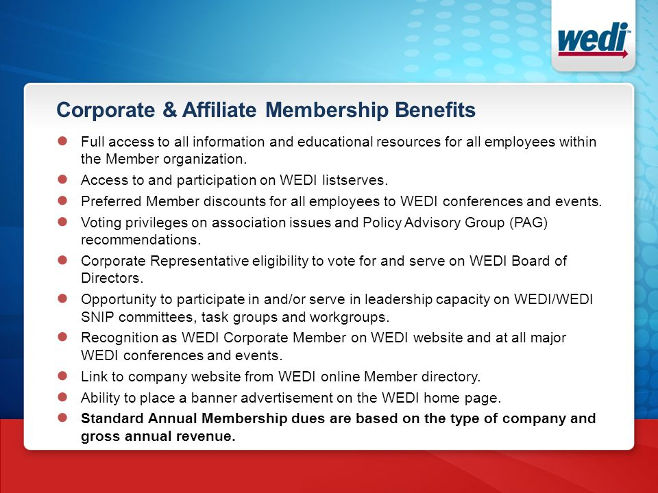 Corporate & Affiliate Membership Benefits ● Full access to all information and educational resources for all employees within the Member organization.