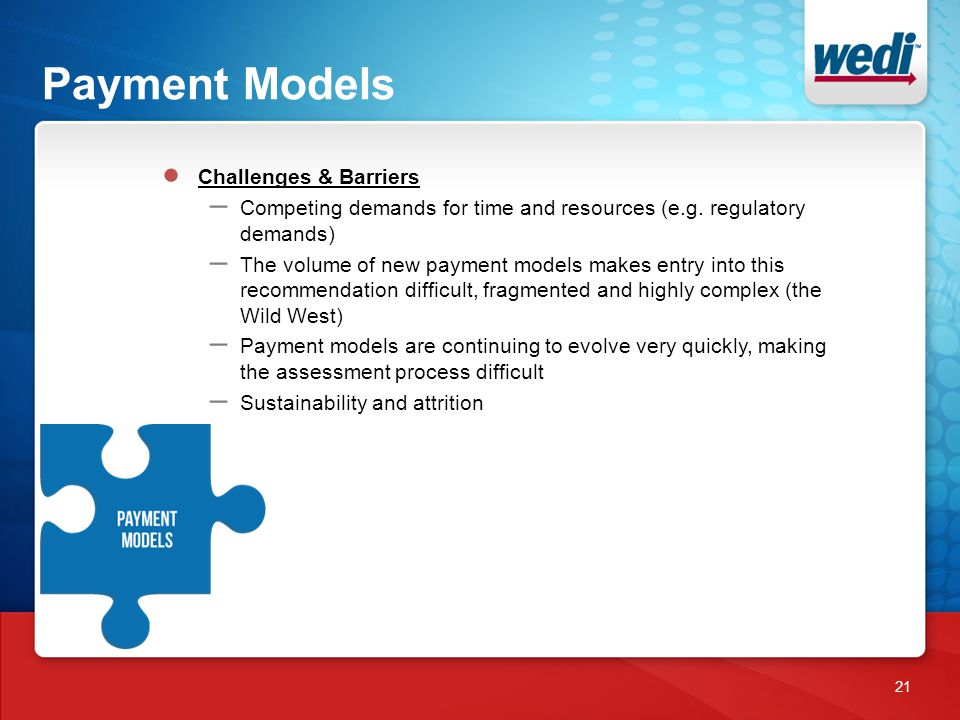 Payment Models 21 ● Challenges & Barriers – Competing demands for time and resources (e.g.
