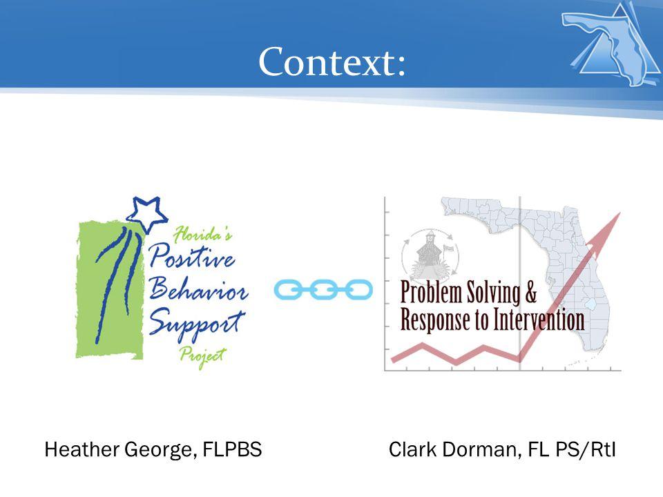 Context: Heather George, FLPBSClark Dorman, FL PS/RtI