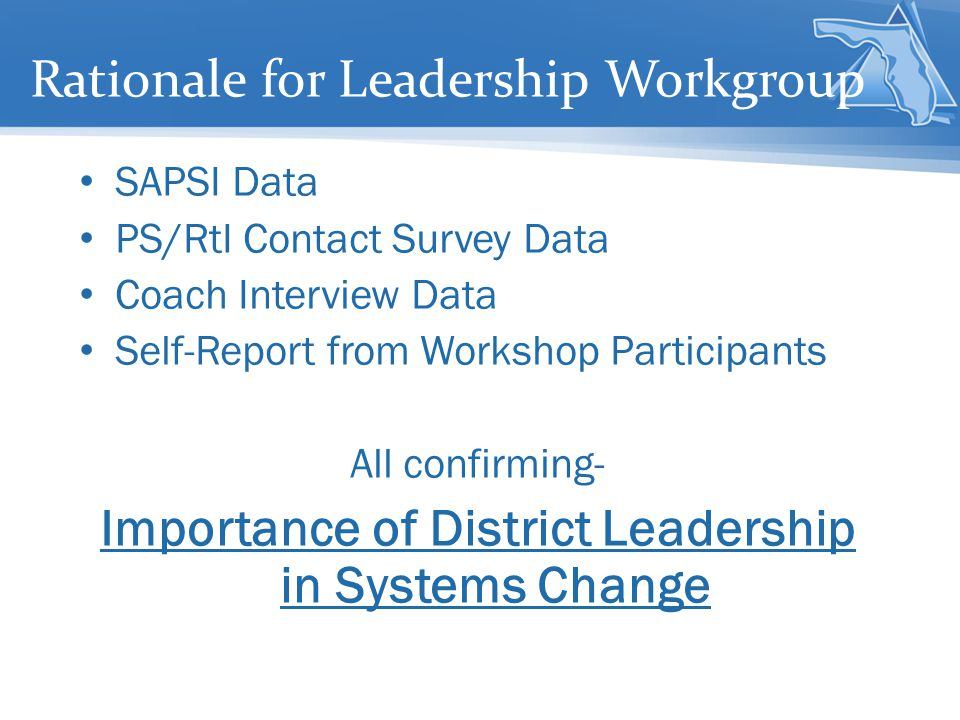 Workgroup Goals: Evidence based definition of Leadership empirically linked to improved student outcomes Provision of support to districts to realize the components of the definition