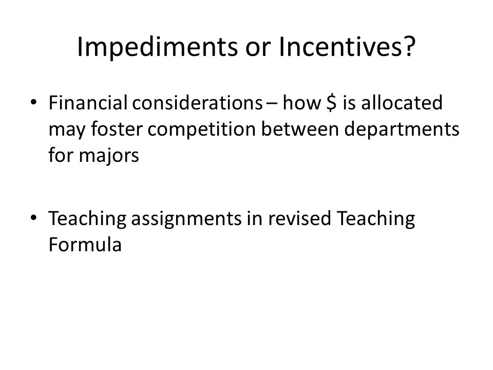 Impediments or Incentives.