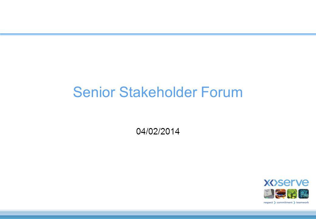 Senior Stakeholder Forum 04/02/2014