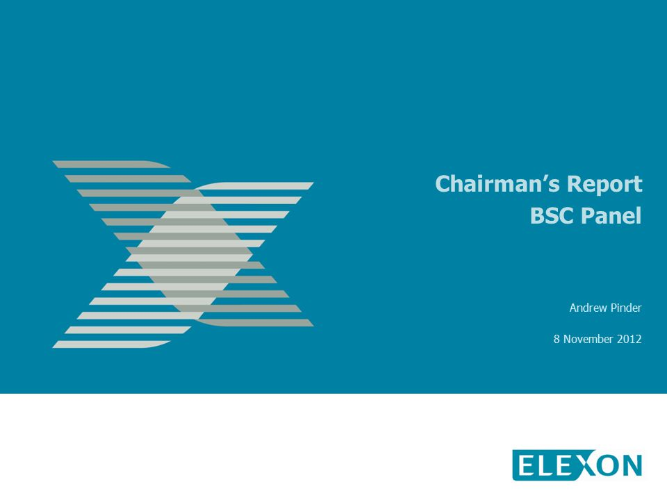 Chairman's Report BSC Panel Andrew Pinder 8 November 2012