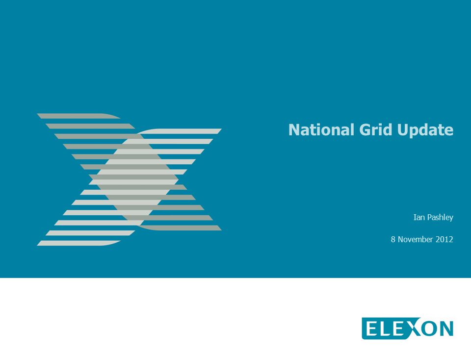 National Grid Update Ian Pashley 8 November 2012