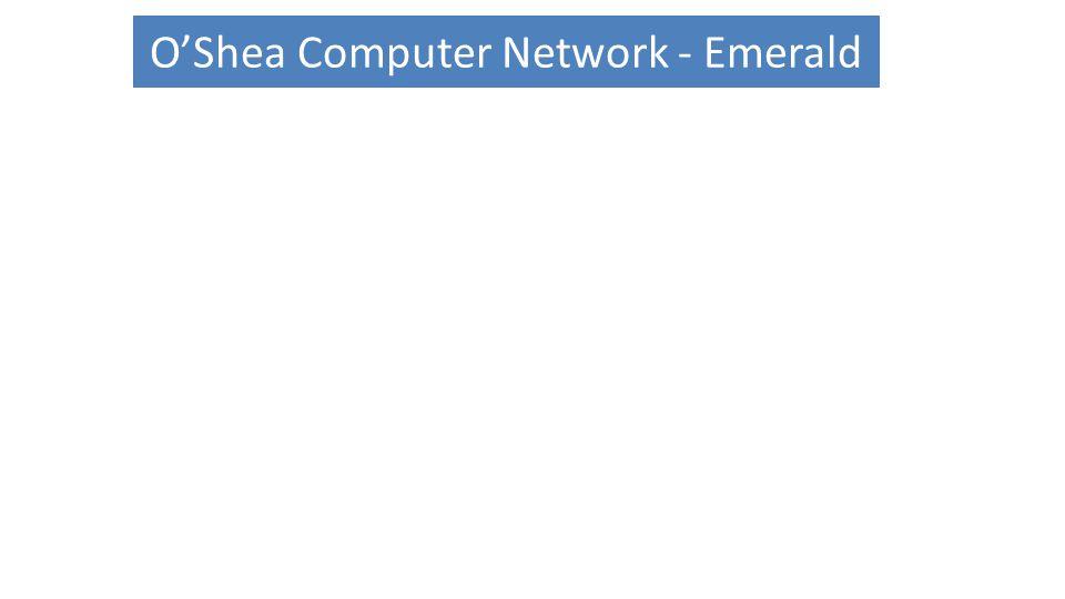 O'Shea Computer Network - Emerald