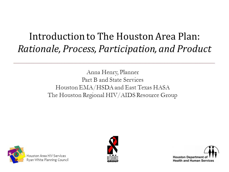Implementation through Integrated Measurement, Alignment, and Monitoring Houston Area HIV Services Ryan White Planning Council Jennifer M.