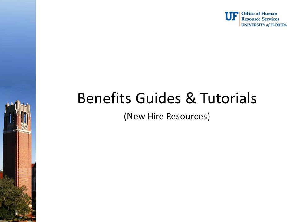 Benefits Guides & Tutorials (New Hire Resources)
