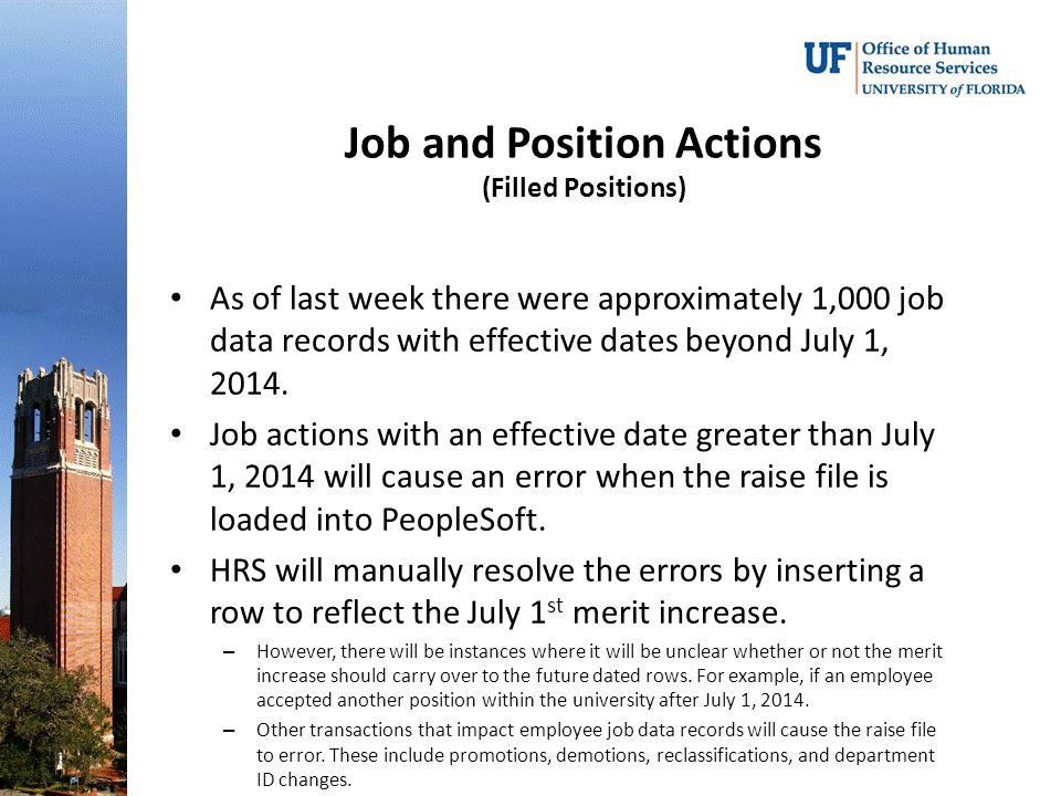 Job and Position Actions (Filled Positions) As of last week there were approximately 1,000 job data records with effective dates beyond July 1, 2014.