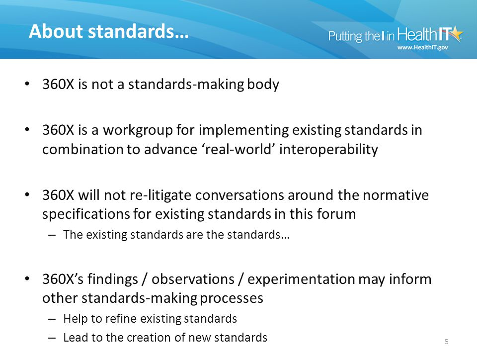 360X is not a standards-making body 360X is a workgroup for implementing existing standards in combination to advance 'real-world' interoperability 36