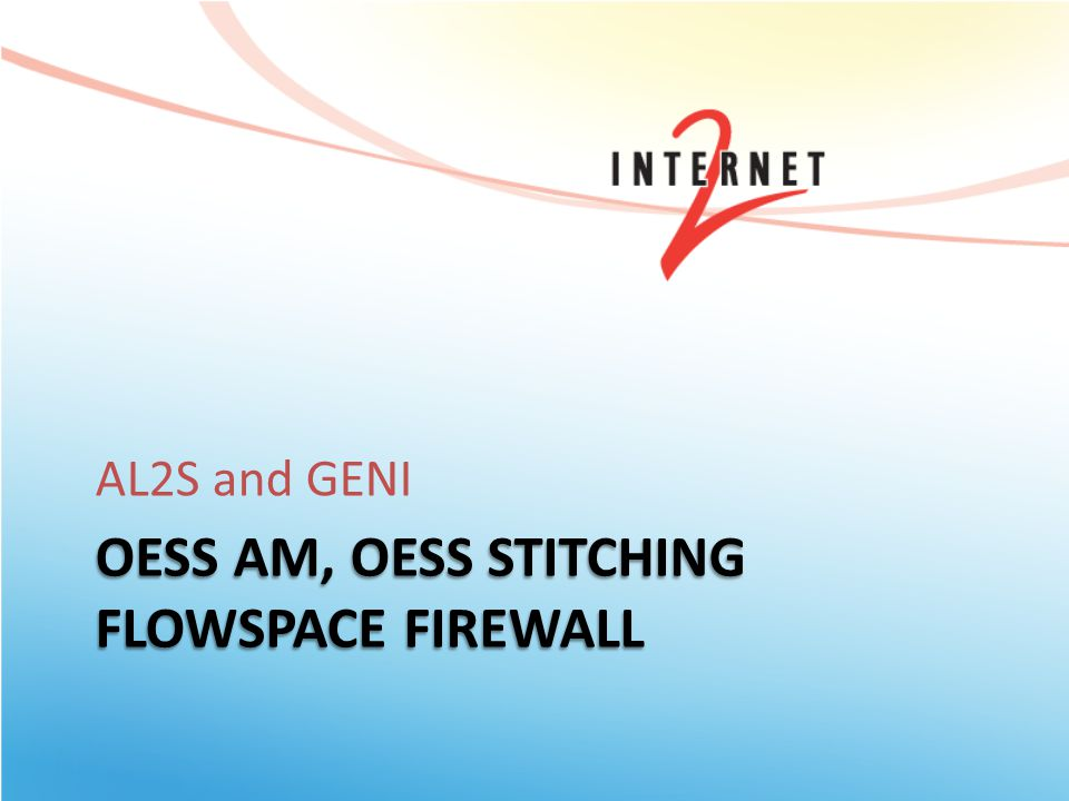 OESS AM, OESS STITCHING FLOWSPACE FIREWALL AL2S and GENI