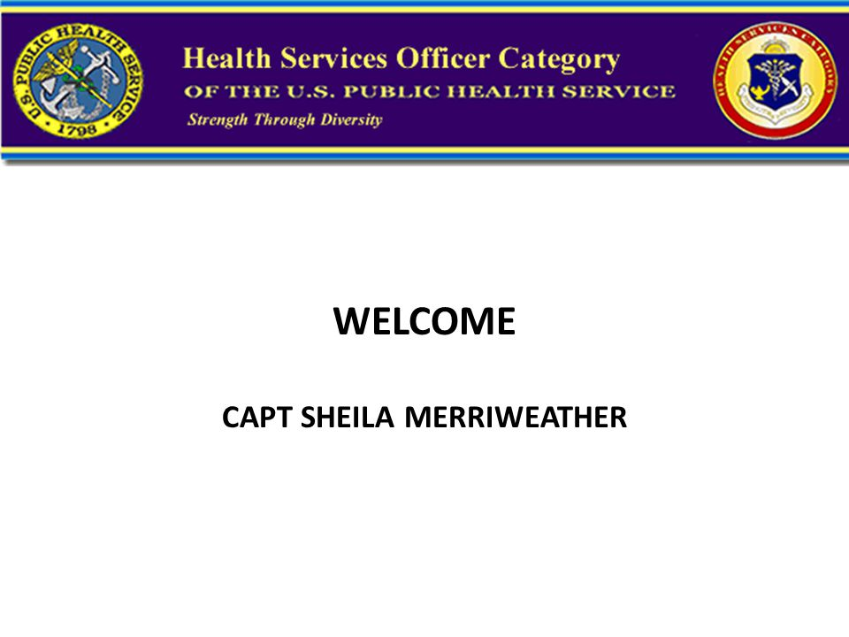 WELCOME CAPT SHEILA MERRIWEATHER