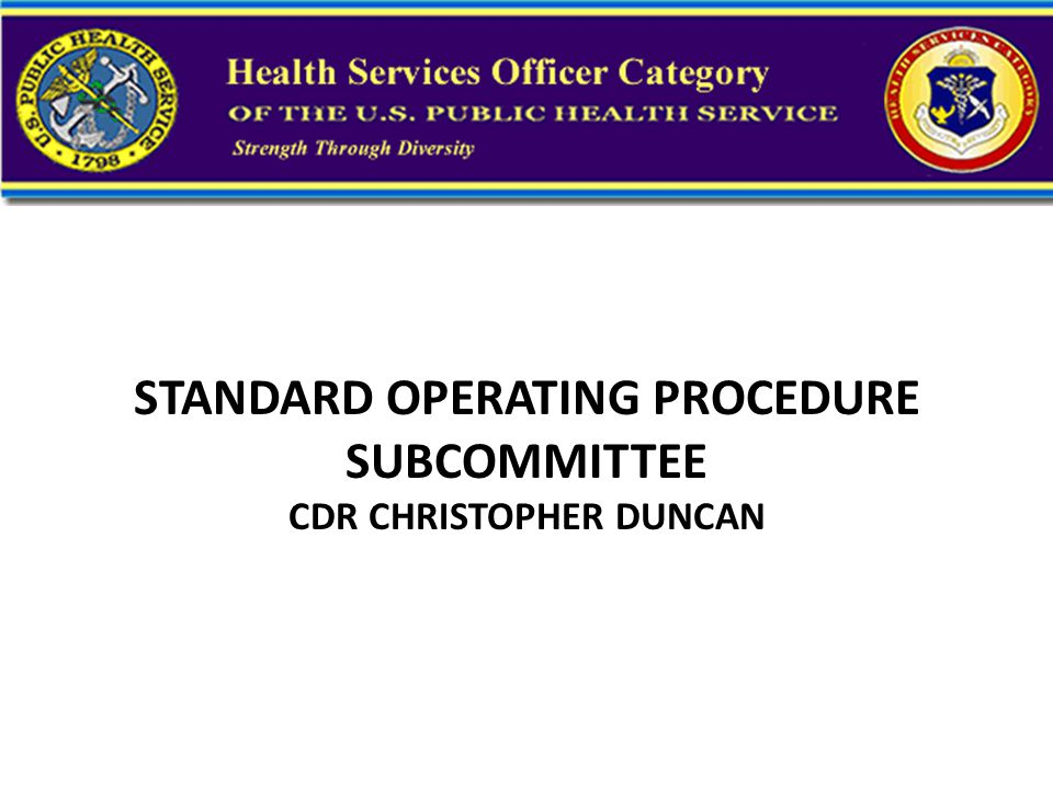 STANDARD OPERATING PROCEDURE SUBCOMMITTEE CDR CHRISTOPHER DUNCAN