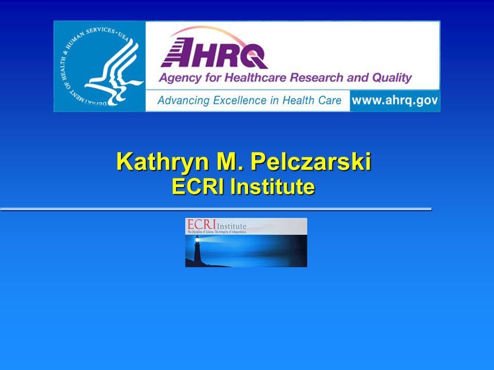 Kathryn M. Pelczarski ECRI Institute