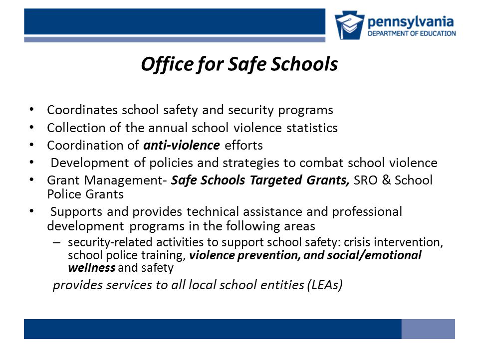 Initiatives PA Bullying Prevention Support Plan Standards Aligned System www.pdesas.orgwww.pdesas.org – Safe & Supportive Schools Portal-Resources Safe & Supportive Schools Webinars (S3) Student Assistance Program (SAP) OBPP Trainer Certification Courses School Climate Surveys National School Climate Leadership Certification (proposed project) Truancy Toolkit Multihazard Emergency Planning for Schools