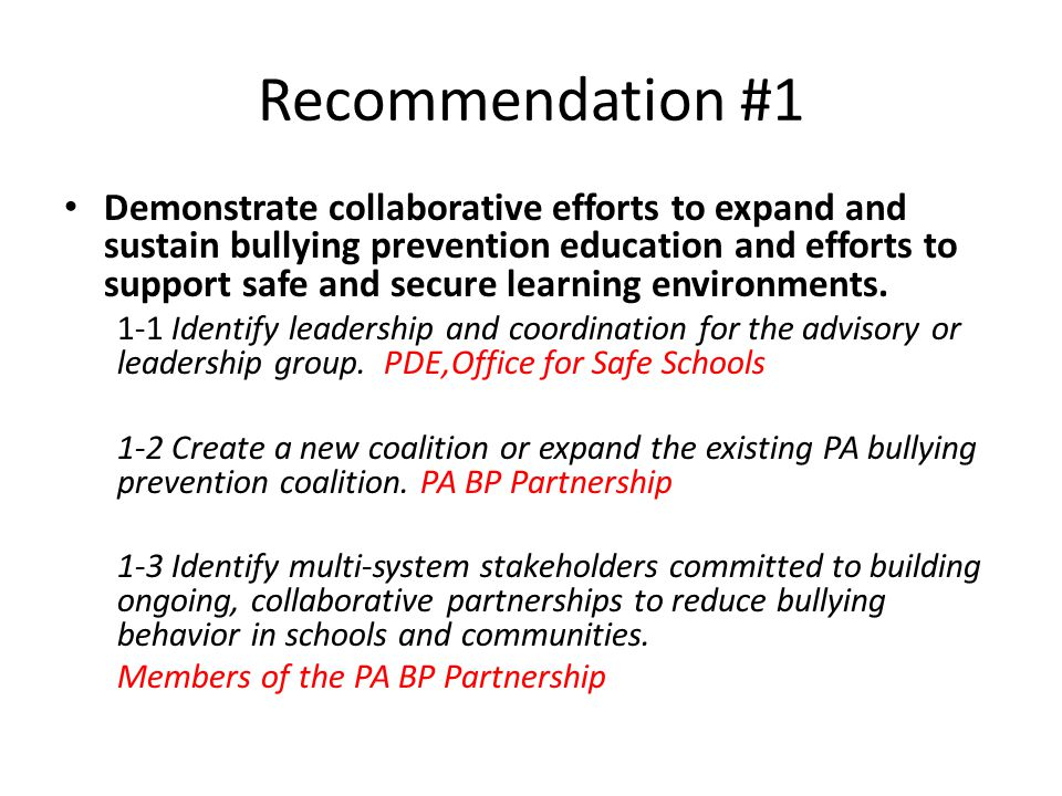 Recommendation #1 Demonstrate collaborative efforts to expand and sustain bullying prevention education and efforts to support safe and secure learning environments.