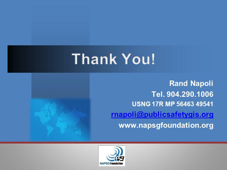 Rand Napoli Tel. 904.290.1006 USNG 17R MP 56463 49541 rnapoli@publicsafetygis.org www.napsgfoundation.org