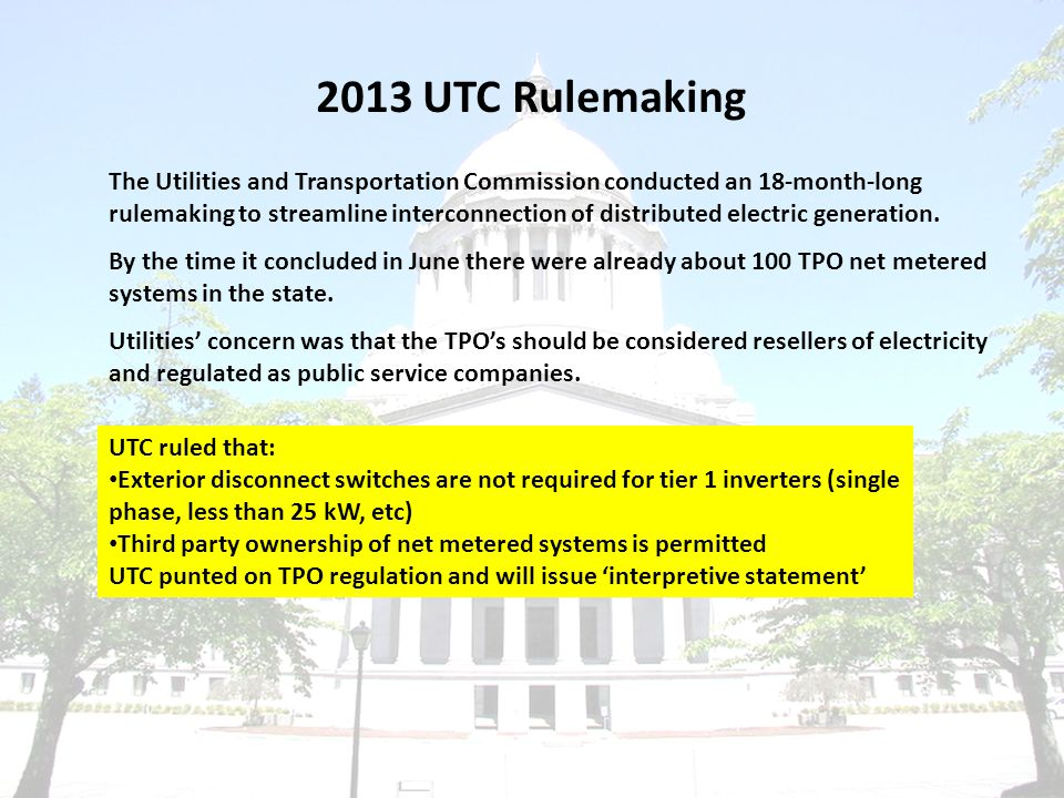 The Utilities and Transportation Commission conducted an 18-month-long rulemaking to streamline interconnection of distributed electric generation.