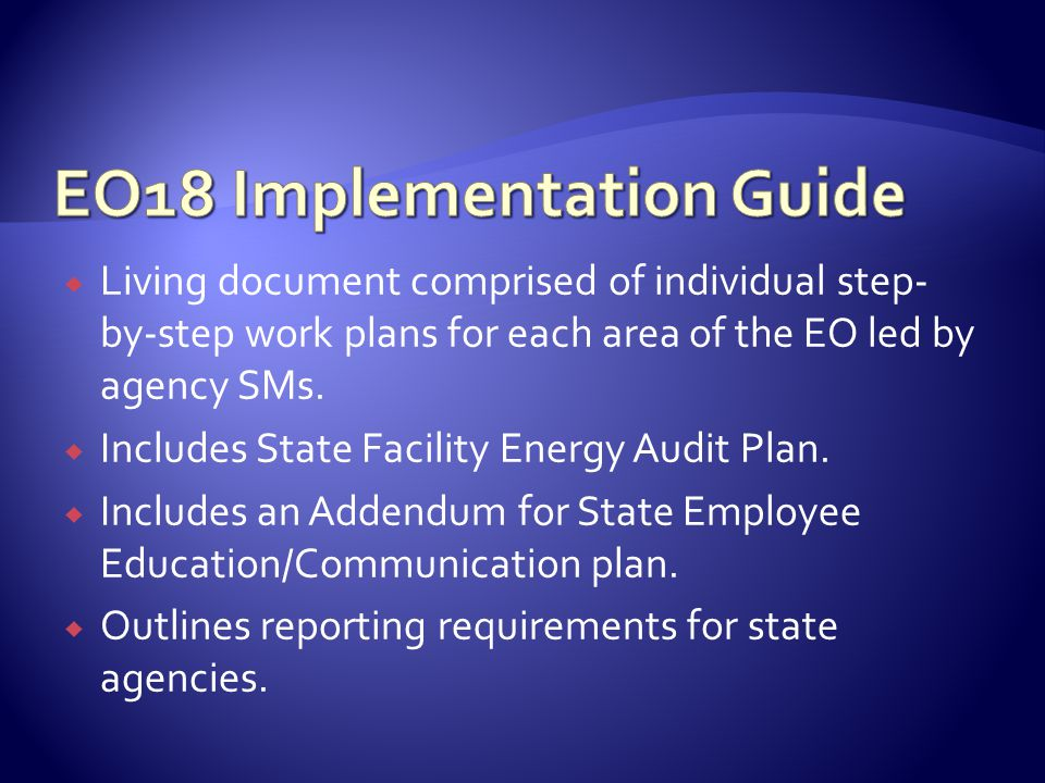 Living document comprised of individual step- by-step work plans for each area of the EO led by agency SMs.