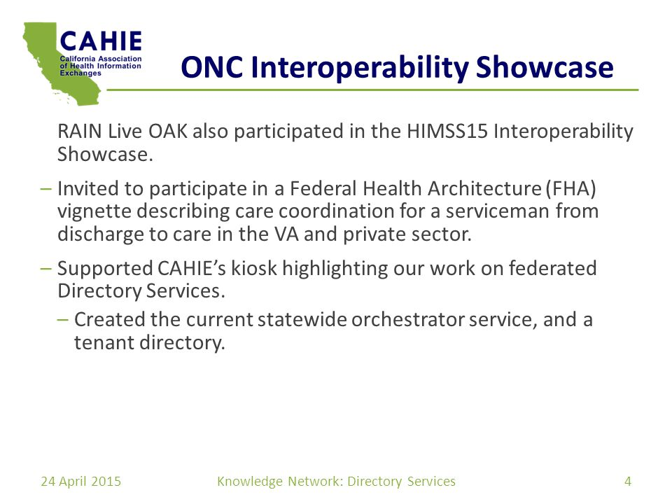 ONC Interoperability Showcase RAIN Live OAK also participated in the HIMSS15 Interoperability Showcase.