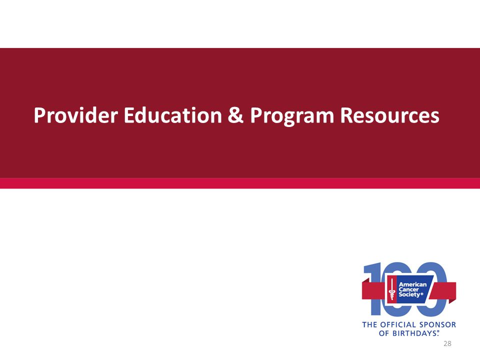 Provider Education & Program Resources 28